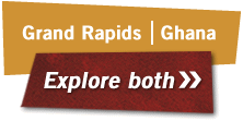 Ghana | Grand Rapids - Explore both