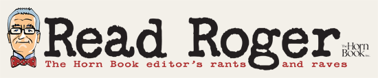 "Logo - Cartoon image of older man with glasses and bow-tie next to text ""Read Roger"" and ""The Horn Book editor's rants and raves."""